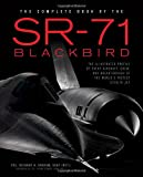 The Complete Book of the SR-71: The Complete Book of the SR-71 Blackbird/The Illustrated Profile of Every Aircraft, Crew, and Breakthrough of the World's Fastest Stealth Jet