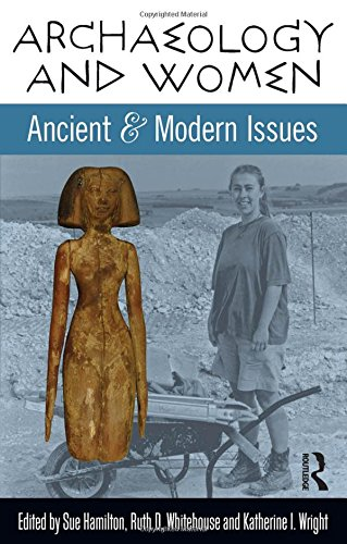 Archaeology and Women: Ancient and Modern Issues (Ucl Institute of Archaeology Publications)