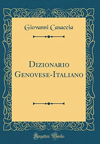 Dizionario Genovese-Italiano (Classic Reprint)