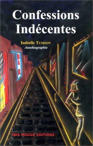 Confessions indécentes : autobiographie d'une prostituée par Isabelle Tumson