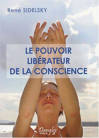 Le pouvoir libérateur de la conscience