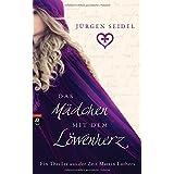 Das Mädchen mit dem Löwenherz: Ein Thriller aus der Zeit Martin Luthers