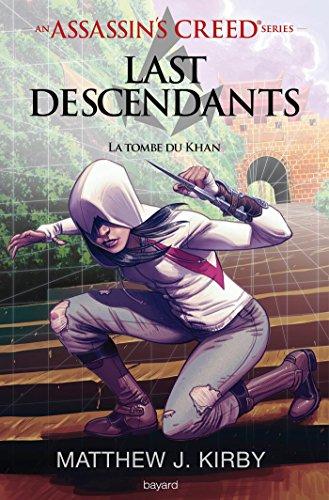 An Assassin's Creed series, Tome 2 : Last Descendants : La tombe du Khan
