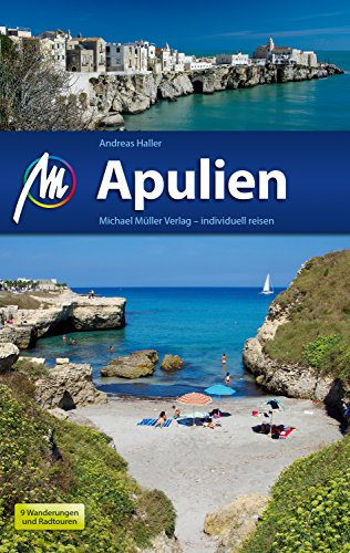 Apulien Reiseführer Michael Müller Verlag: Individuell reisen mit vielen praktischen Tipps (MM-Reiseführer)