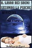 eBook Gratis da Scaricare Il libro dei sogni secondo la psiche moderna Come interpretare i sogni (PDF,EPUB,MOBI) Online Italiano