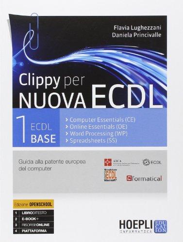 Clippy per nuova ECDL. Guida alla patente europea del computer: 1