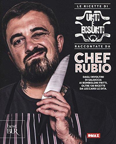 Le ricette di Unti e bisunti raccontate da Chef Rubio
