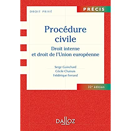 Procédure civile. Droit interne et droit de l'Union européenne - 32e éd.
