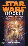 Le cycle de star wars , épisode I : La menace fantôme