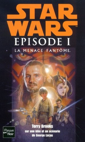 Le cycle de star wars , épisode I : La menace fantôme