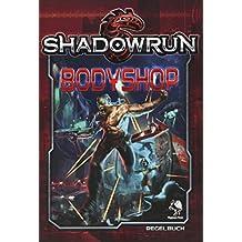 Shadowrun: Shadowrun Bodyshop (Hardcover)