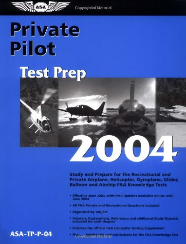Private Pilot Test Prep 2004: Study and Prepare for the Recreational and Private Airplane, Helicopter, Gyroplane, Glider, Balloon and Airship Faa Knowledge Tests (Test Prep Series) por Charles L. Robertson