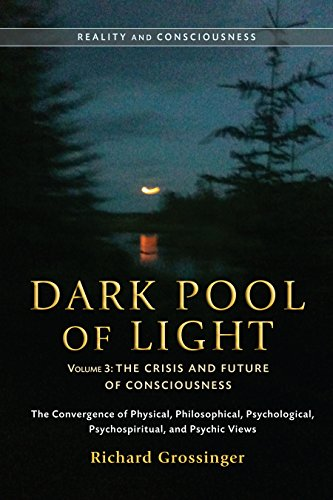 Dark Pool of Light, Volume One: The Neuroscience, Evolution, and Ontology of Consciousness: 1 (Reality and Consciousness)
