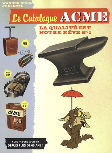 Le Catalogue ACME : La qualité est notre rêve n° 1