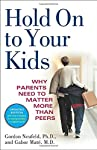 International authority on child development Gordon Neufeld, Ph.D., joins forces with bestselling author Gabor Maté, M.D., to tackle one of the most disturbing trends of our time: Children today looking to their peers for direction—their values, iden...