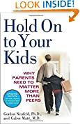 #7: Hold On to Your Kids: Why Parents Need to Matter More Than Peers