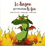 Le dragon qui n'aimait pas le feu / [dessins de] Pauline Roland   Roland, Pauline (19..-....) - illustratrice. Illustrateur