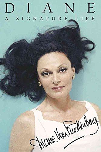 diane-a-signature-life-by-diane-von-furstenberg-published-june-2009