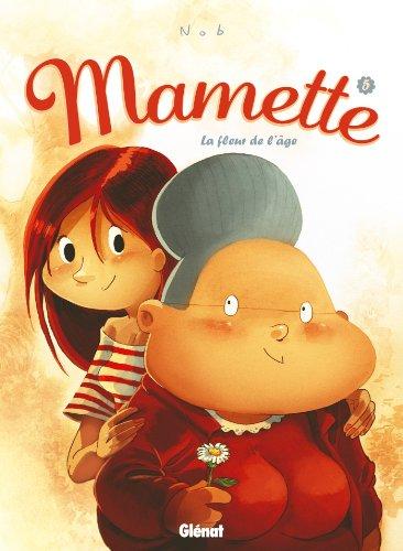 Mamette T05 : La fleur de l'âge (French Edition)