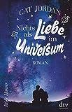 Nichts als Liebe im Universum: Roman (Reihe Hanser) - Cat Jordan