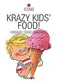 Krazy Kids' Food!: Vintage Food Graphics (Icons Series)