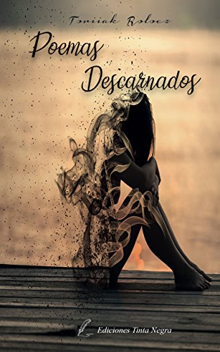 Poemas Descarnados por Toriiak Roloez