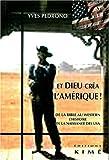 Telecharger Livres Et Dieu crea l Amerique De la Bible au western l histoire de la naissance des USA (PDF,EPUB,MOBI) gratuits en Francaise