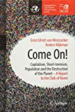 Come On!: Capitalism, Short-termism, Population and the Destruction of the Planet