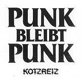 Songtexte von Kotzreiz - Punk Bleibt Punk