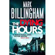 The Dying Hours: Tom Thorne Novels 11