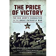 The Price of Victory: The Red Army's Casualties in the Great Patriotic War