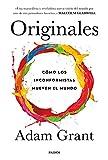 Originales: Cómo los inconformistas mueven el mundo
