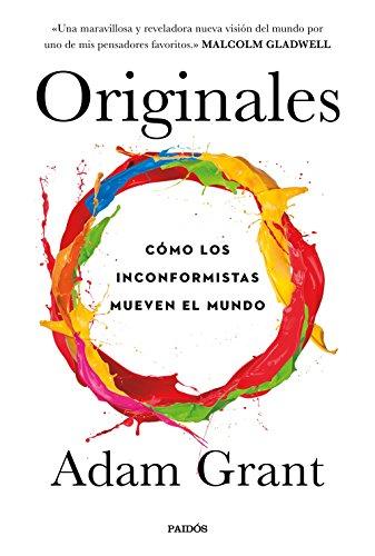 Originales: Cómo los inconformistas mueven el mundo par Adam Grant