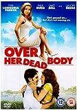Over Her Dead Body [Edizione: Regno Unito] [Edizione: Regno Unito]