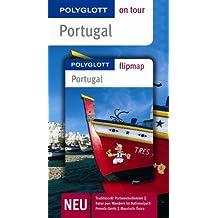 Portugal - Buch mit flipmap: Polyglott on tour Reiseführer