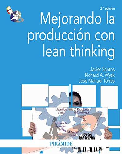 Mejorando la producción con lean thinking (Economía Y Empresa) por Javier Santos