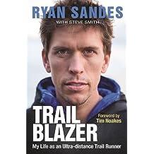 Trail blazer: My life as an ultra-distance trail runner