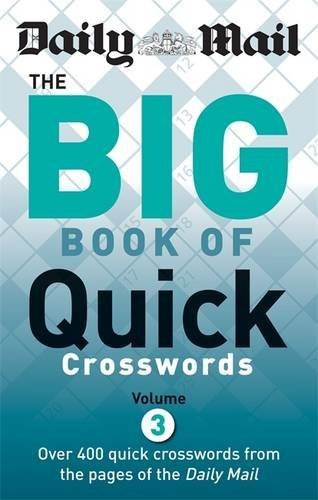 Daily Mail: Big Book of Quick Crosswords 3 (The Daily Mail Puzzle Books) by Daily Mail (2012-07-02)