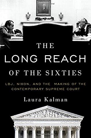 The Long Reach of the Sixties: LBJ, Nixon, and the