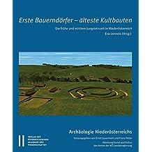 Erste Bauerndörfer - Älteste Kultbauten: Die frühe und mittlere Jungsteinzeit in Niederösterreich (Archäologie Niederösterreich)