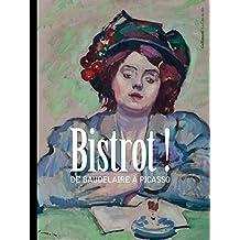 Bistrot!: De Baudelaire à Picasso