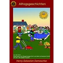 Alltagsgeschichten (Abenteuer vom Regenbogen-Elch und dem schwarzen Schaf mit den 109 weißen Haaren 2) (German Edition)