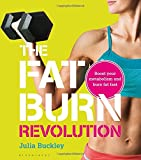 The Fat Burn Revolution: Boost your metabolism and burn fat fast