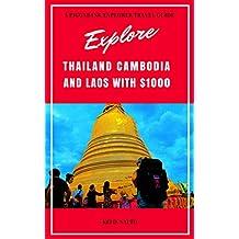 Explore Thailand, Cambodia and Laos with $1000: Piggybank Explorer travel guide (English Edition)