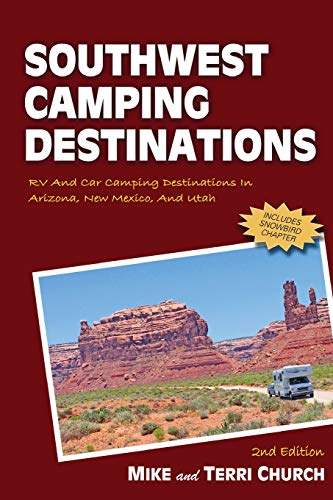 Mountain States Utah (Southwest Camping Destinations: RV and Car Camping Destinations in Arizona, New Mexico, and Utah (Southwest Camping Destinations: A Guide to Great RV & Car Camping))