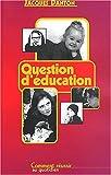 Question d'éducation