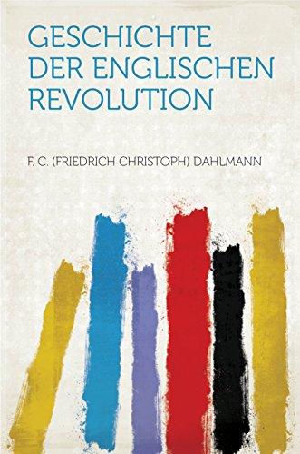Geschichte Der Englischen Revolution (English Edition)