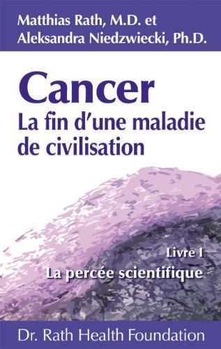 Portada del libro Cancer La fin d?une maladie de civilisation - Livre I - La percée scientifique