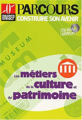 Les métiers de la culture et du patrimoine (CD-ROM inclus)