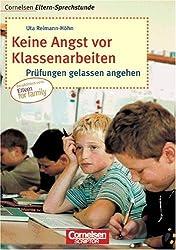 Cornelsen Eltern-Sprechstunde: Keine Angst vor Klassenarbeiten: Prüfungen gelassen angehen